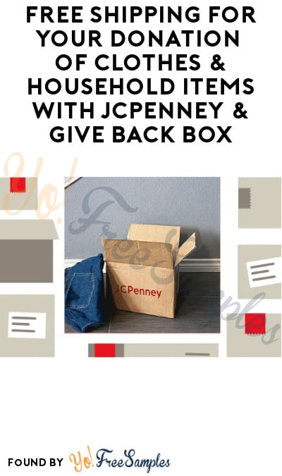 FREE Shipping for Your Donation of Clothes & Household Items with JCPenney & Give Back Box