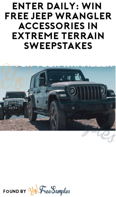 Enter Daily: Win FREE Jeep Wrangler Accessories in Extreme Terrain Sweepstakes