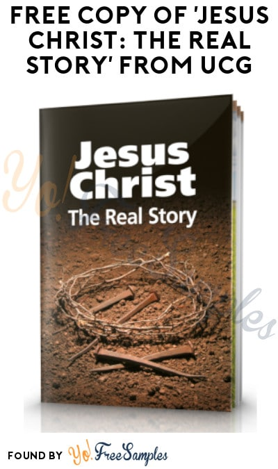 FREE Copy of 'Jesus Christ: The Real Story' from UCG