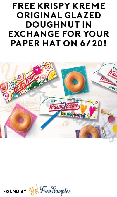 FREE Krispy Kreme Original Glazed Doughnut in Exchange for Your Paper Hat on 6/20!