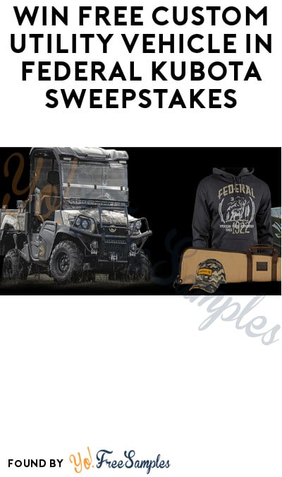 Win FREE Custom Utility Vehicle in Federal Kubota Sweepstakes