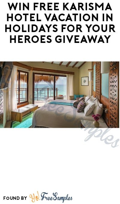 Win FREE Karisma Hotel Vacation in Holidays for Your Heroes Giveaway