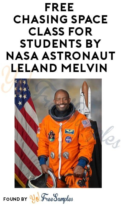 FREE Chasing Space Class for Students by NASA Astronaut Leland Melvin (Must Enroll)