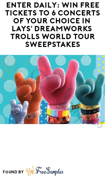 Enter Daily: Win FREE Tickets to 6 Concerts of Your Choice in Lays' DreamWorks Trolls World Tour Sweepstakes