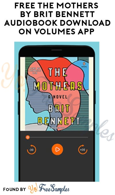 FREE The Mothers by Brit Bennett Audiobook Download on Volumes App