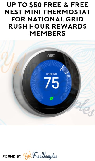 Up to $50 FREE & FREE Nest Mini Thermostat for National Grid Rush Hour Rewards Members (Nest Thermostat Required + MA, NY & RI Only)