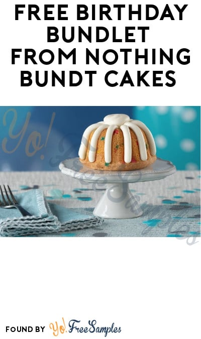 FREE Birthday Bundlet from Nothing Bundt Cakes