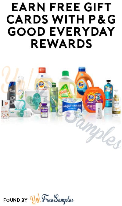 Earn FREE Gift Cards with P&G Good Everyday Rewards