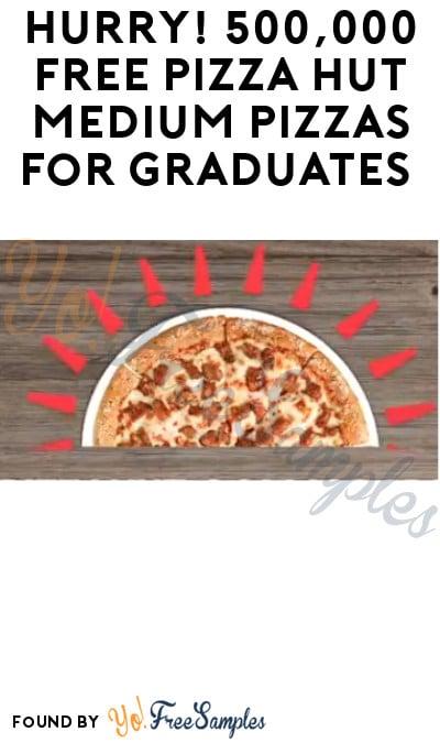 Back Again! 500,000 FREE Pizza Hut Medium Pizzas for Graduates