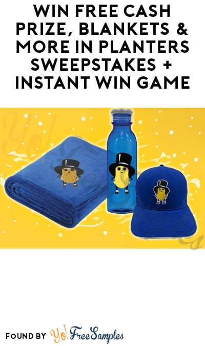 Win FREE Cash Prize, Blankets & More in Planters Sweepstakes + Instant Win Game