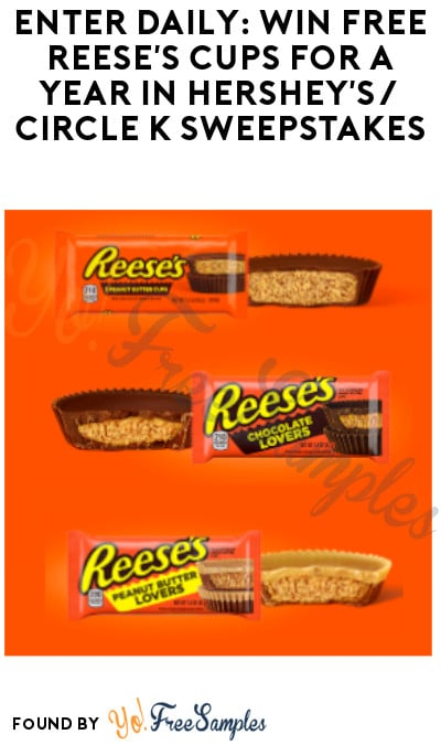 Enter Daily: Win FREE Reese's Cups for a Year in Hershey's/ Circle K Sweepstakes