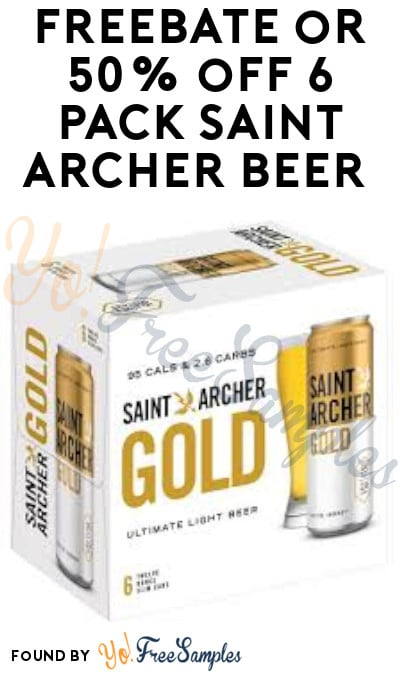 FREEBATE or 50% off 6 Pack Saint Archer Beer (Select States + Ages 21 & Older Only)