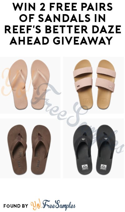Win 2 FREE Pairs of Sandals in Reef's Better Daze Ahead Giveaway