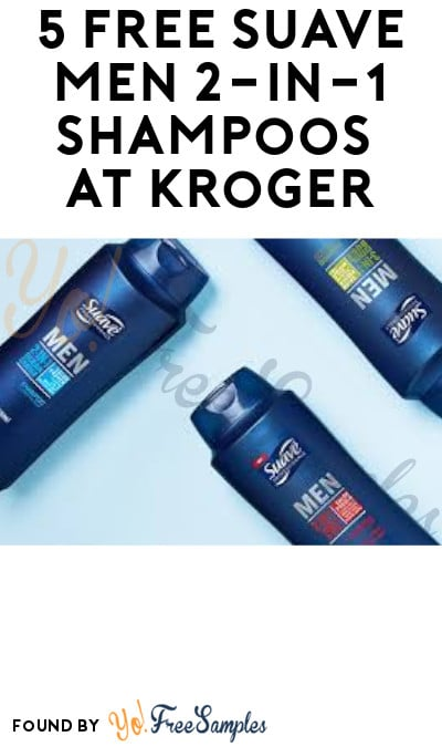 5 FREE Suave Men 2-in-1 Shampoos at Kroger (Account/ Coupon Required)
