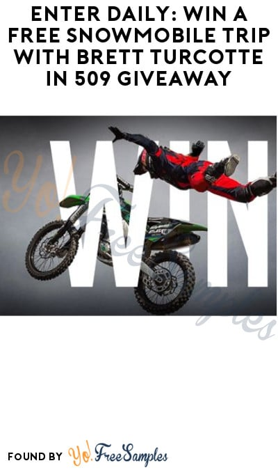 Enter Daily: Win a FREE Snowmobile Trip with Brett Turcotte in 509 Giveaway