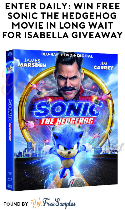 Enter Daily: Win FREE Sonic The Hedgehog Movie in Long Wait For Isabella Giveaway (Facebook Required)