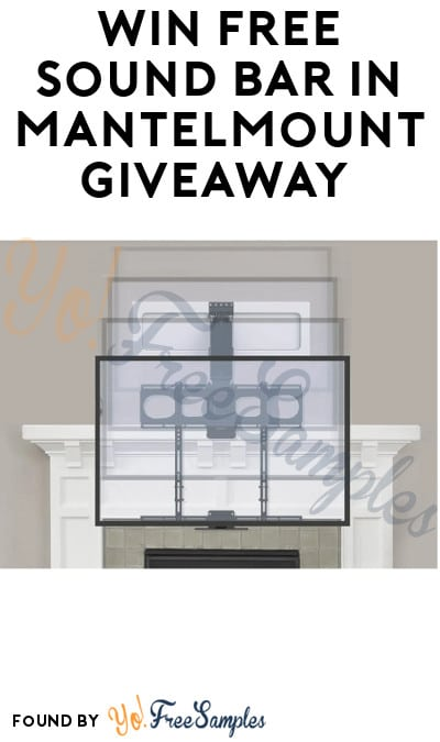Win FREE Sound Bar in MantelMount Giveaway