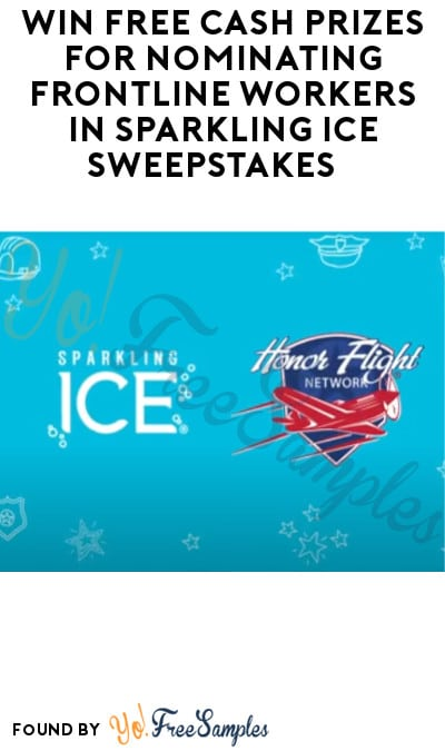 Win FREE Cash Prizes for Nominating Frontline Workers in Sparkling Ice Sweepstakes