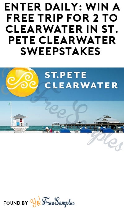 Enter Daily: Win a FREE Trip for 2 to Clearwater in St. Pete Clearwater Sweepstakes (Ages 21 & Older)
