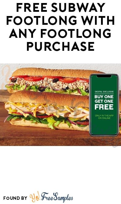 FREE Subway Footlong With Any Footlong Purchase (Online or App)