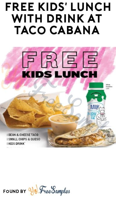 FREE Kids' Lunch with Drink Every Week Day at Taco Cabana (Texas + Drive Thru Only)