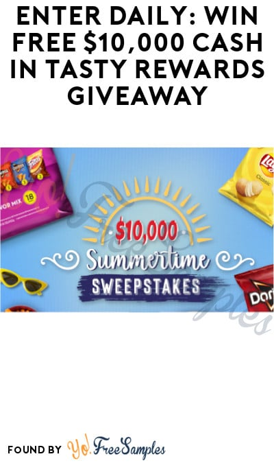 Enter Daily: Win FREE $10,000 Cash in Tasty Rewards Giveaway