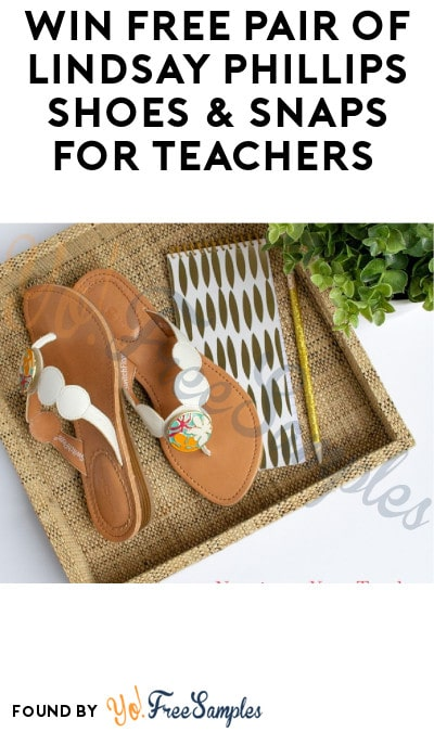 FREE Pair of Lindsay Phillips Shoes & Snaps for Teachers (Facebook Required)