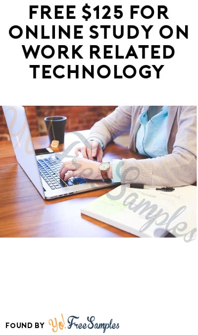 FREE $125 for Online Study on Work Related Technology (Must Apply)