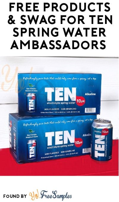FREE Products & Swag for TEN Spring Water Ambassadors (Must Apply)