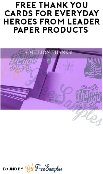 A Million FREE Thank You Cards for Everyday Heroes from Leader Paper Products