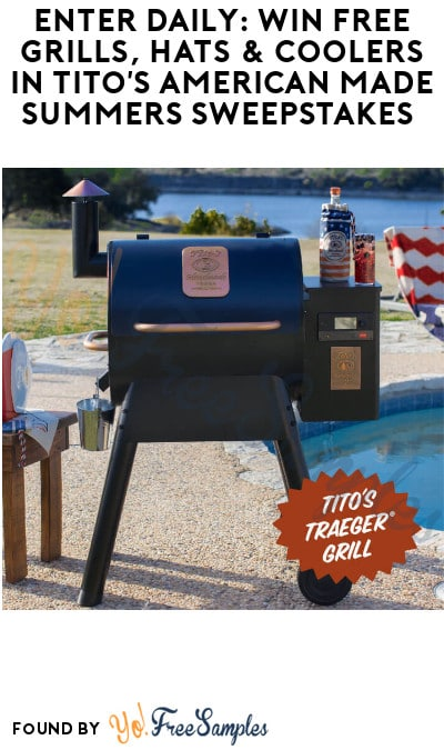 Enter Daily: Win FREE Grills, Hats & Coolers in Tito's American Made Summers Sweepstakes (Ages 21 & Older)