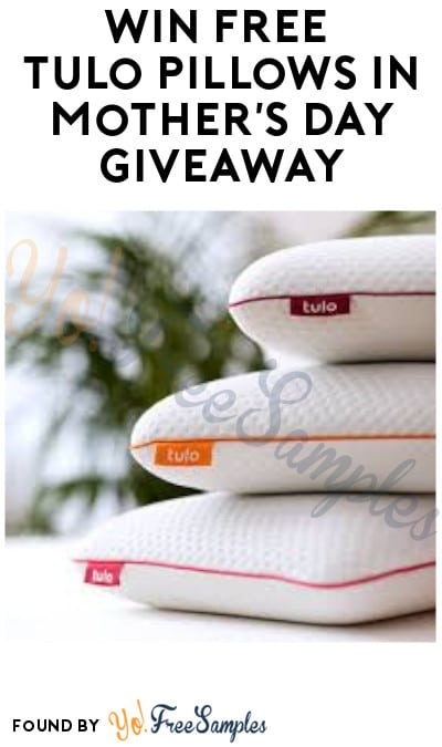 Win FREE Tulo Pillows in Mother's Day Giveaway