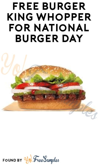 FREE Burger King Whopper for National Burger Day! (App/ Code Required)