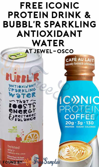 FREE Iconic Protein Drink & BUBBL'R Sparkling Antioxidant Water At Jewel-Osco