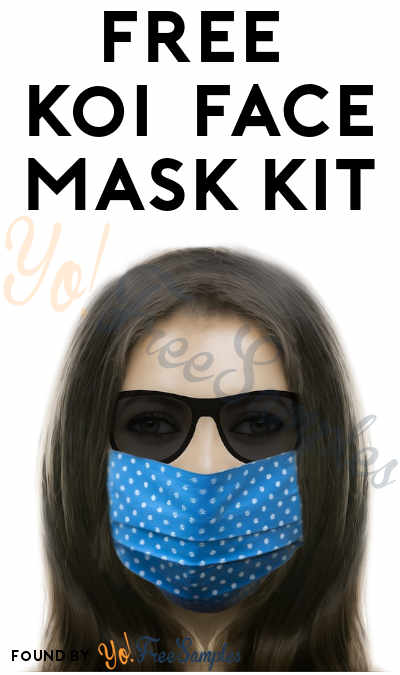 Back! FREE koi Sew-It-Yourself Face Mask Kit [Verified Received By Mail]