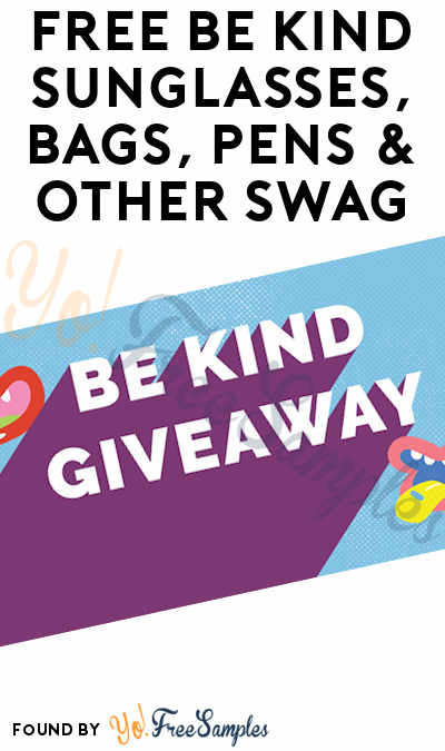 FREE Be Kind Sunglasses, Bags, Pens & Other Swag