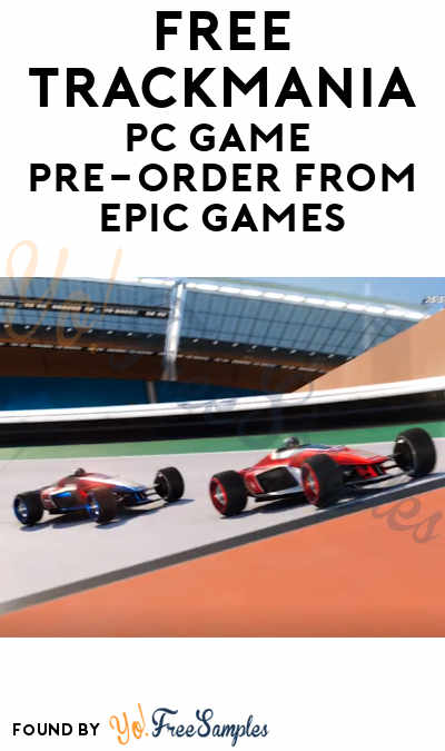 FREE Trackmania PC Game Pre-Order From Epic Games