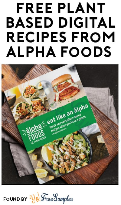 FREE Plant Based Digital Recipes from Alpha Foods