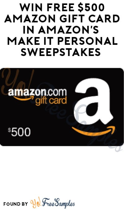 Win FREE $500 Amazon Gift Card in Amazon's Make It Personal Sweepstakes