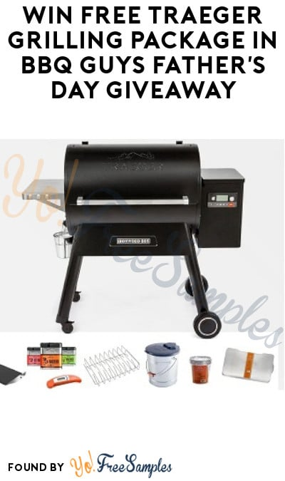 Win FREE Traeger Grilling Package in BBQ Guys Father's Day Giveaway