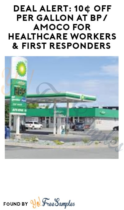 DEAL ALERT: 10¢ off Per Gallon at BP/ Amoco for Healthcare Workers & First Responders (BPme Rewards + ID.me Required)