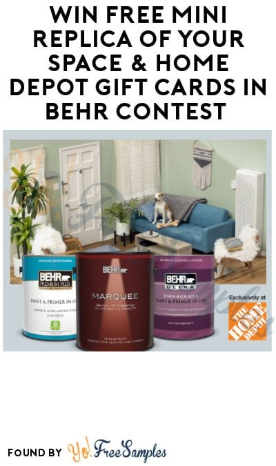 Win FREE Mini Replica of Your Space & Home Depot Gift Cards in Behr Contest (Photo Required)