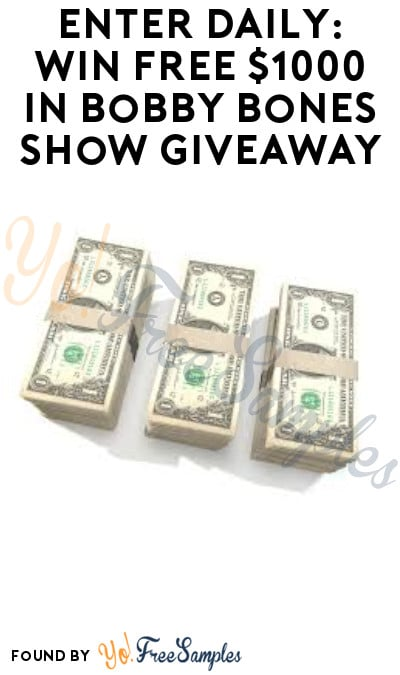 Enter Daily: Win FREE $1,000 in Bobby Bones Show Giveaway