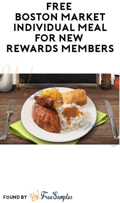 FREE Boston Market Individual Meal for New Rewards Members