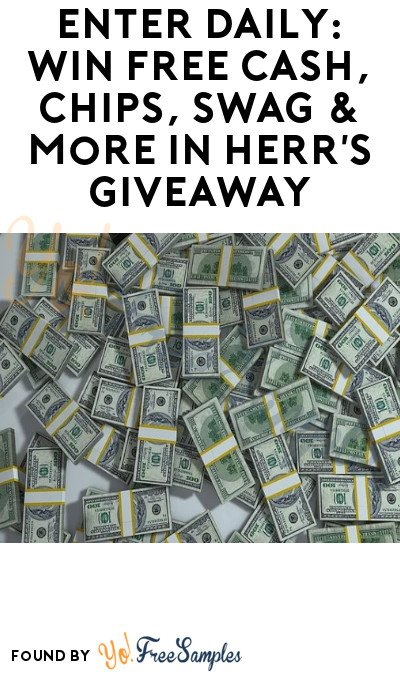 Enter Daily: Win FREE Cash, Chips, Swag & More in Herr's Giveaway