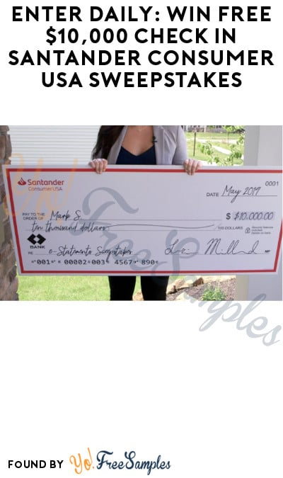 Enter Daily: Win FREE $10,000 Check in Santander Consumer USA Sweepstakes (Free Mail-In Entry)