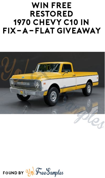 Win FREE Restored 1970 Chevy C10 in Fix-a-Flat Giveaway (Ages 21 & Older Only)