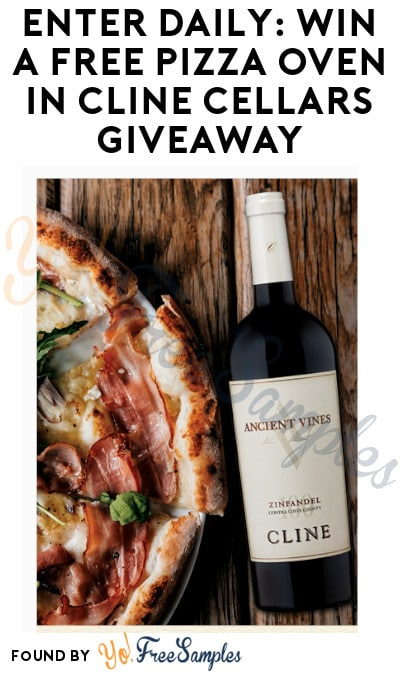 Enter Daily: Win FREE Pizza Oven in Cline Cellars Giveaway (Ages 21 & Older Only)