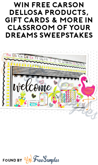Win FREE Carson Dellosa Products, Gift Cards & More in Classroom of Your Dreams Sweepstakes
