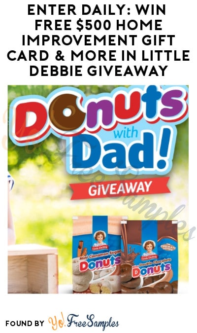 Enter Daily: Win Free $500 Home Improvement Gift Card & More in Little Debbie Giveaway